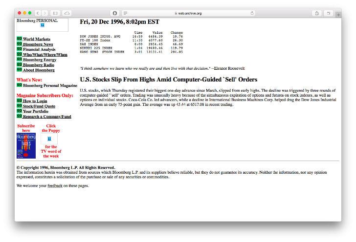 Компания Bloomberg запустила свой сайт в 1993 году в качестве дополнения к компьютерной системе Bloomberg Terminal, обеспечивающая новостями в мире финансов и технологий любого, кто заплатит 24 тысячи долларов в год.